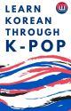 Learn Korean Through K-Pop by AmbassadorsKR
