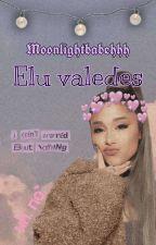 Elu Valedes by someoneinthishell