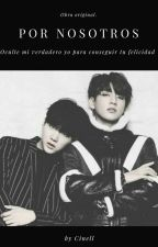 Por Nosotros •|YoonKook|•  [Two-Shot] by Cinell