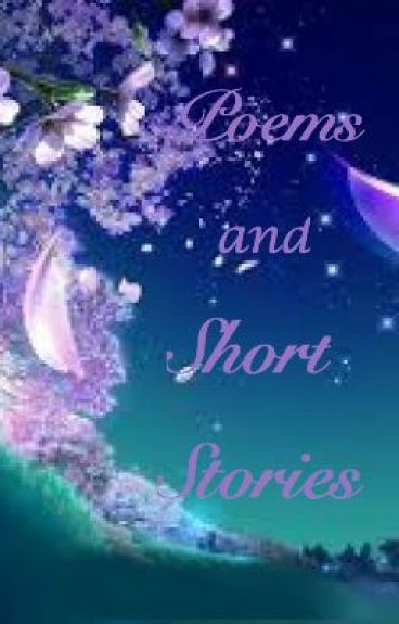 Poems and Short Stories by SnowRose