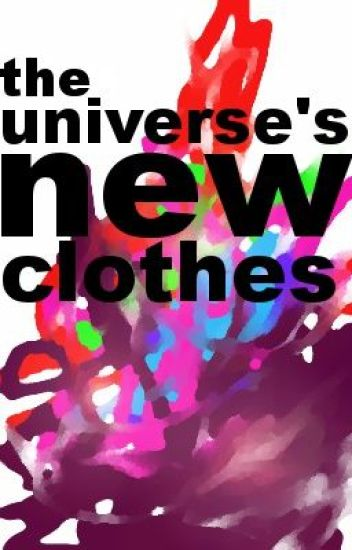 The universe's new clothes