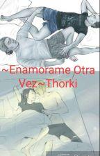 ~Enamorame Otra Vez~Thorki/Otros by PikachuG22