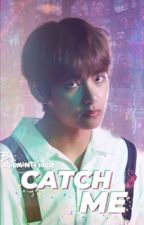 Catch me, pls! || Taekook by albumintroduce