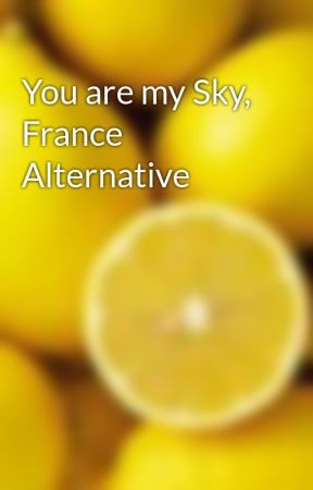 You are my Sky, France Alternative by sweetlemon07