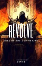 rEvolve: Rise Of The Demon King by Zerric