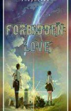 Forbidden Love by sheyyynnn1