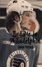 Find Me in Philadelphia //nolan patrick by sssavannah1