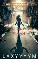 The Queen blood by MJK_FAB