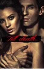 Forever Till death... by keirah01