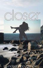 Closer ~ sketch fanfic  by notsohappycamper_
