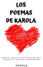 LOS POEMAS DE KAROLA by ilysmbutler