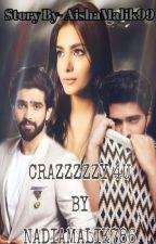 Crazzzzzy 4 U  by nadiamalik786