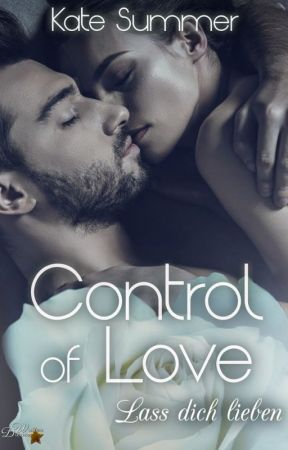 Control of Love - Lass dich lieben, Band 4 by LovesControl