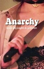 Anarchy ➳ Bowers Gang Imagines and Preferences by EnvyXii