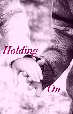 Holding On: A One Direction fanfiction