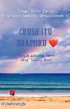 Crush itu suamiku?! by ababyangle