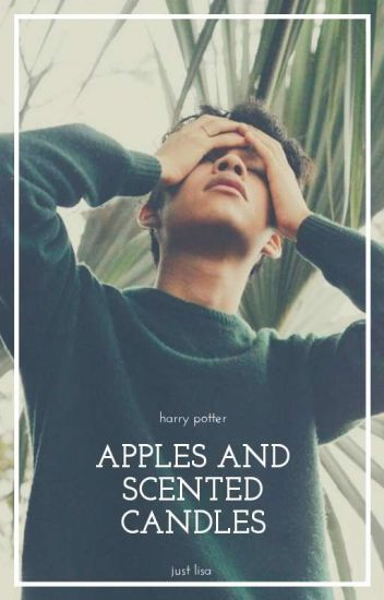 apples and scented candles • h.potter