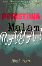 Peristiwa Malam Raya! by nurulfathiah_