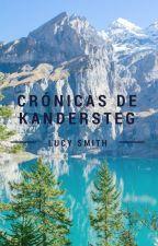 Crónicas de Kandersteg by LucySmithwriter
