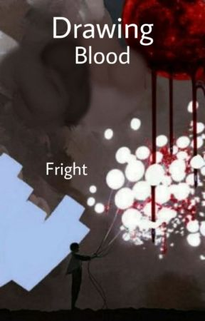 Drawing Blood by fright