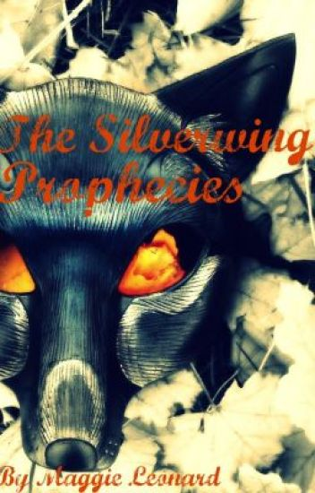 The Silverwing Prophecies
