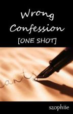 Wrong Confession [one shot] by sweetlittledreams