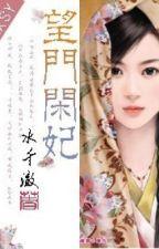 Vọng môn nhàn phi _ Xuyên không [Nguồn:tangthuvien.com] by Elsiehuynh_94