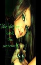 The Shifter and the werewolf (romance) by w1n7erw01f