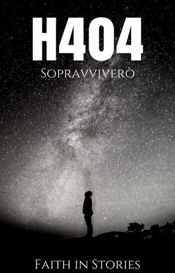 H404 - Sopravviverò
