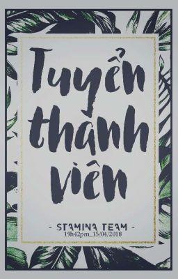 Đọc truyện  •Stamina Team•  Tuyển Members