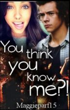 You Think You Know ME?! (1D ff)*ON HOLD* by Maggieparf15