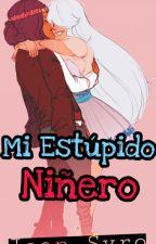 Mi Estúpido Niñero - Versión II by BeckySyro