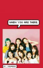 When you are there. [TWICE X Reader]✔ by Minabawi