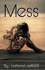 Mess by lostsoul_aditi26