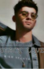 BLACK LOVE ZAYN MALIK by user71953239