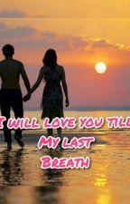 I Will Love You Till My Last Breath (Kim Taehyung)  by lovearmyexol