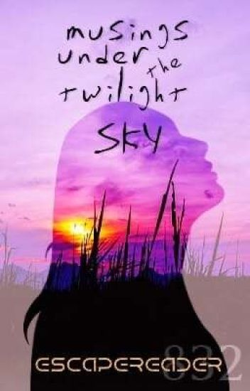 Musings under the twilight sky