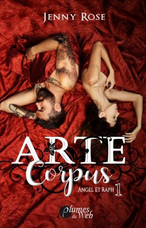 Arte Corpus 2 - Angel et Raph (Sous contrat d'édition chez Plumes du Web) by Jenny__Rose