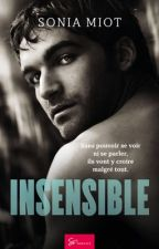 Insensible (Sous contrat d'édition)  by SoniaMiot