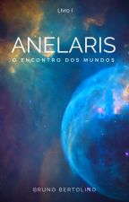 Anelaris - O Encontro dos Mundos by BrunoNambo