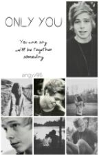 Only You (Luke Hemmings) by angyv96