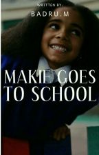 MAKIE GOES TO SCHOOL by author12b