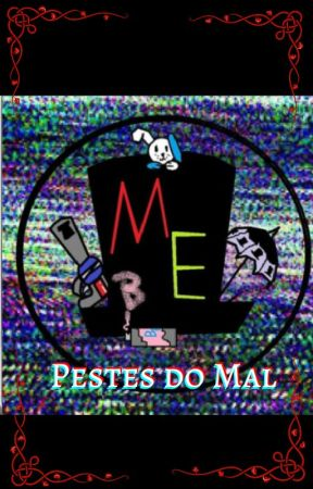 Pestes do Mal by ThawanySantos2