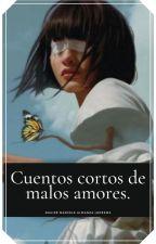 CUENTOS CORTOS DE MALOS AMORES by DahizAlmanza
