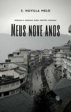 Meus nove anos   Poemas & Poesías  by Hameol