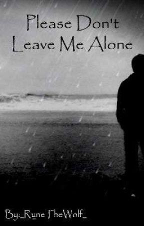 Please Dont Leave Me Alone 2 Wattpad