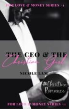 The CEO & the Christian Girl✔️ | For Love & Money Book 1 by ntlpurpolia