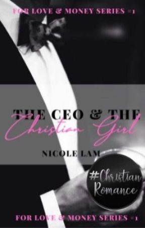 The CEO & the Christian Girl✔️   For Love & Money Book 1 by ntlpurpolia