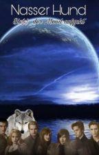 Nasser Hund - Bis(s) der Mond aufgeht [Twilight FF]  by RocketSheep01