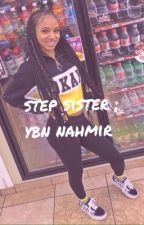 Step Sister [ Ybn Nahmir ] by ayeitzmia26